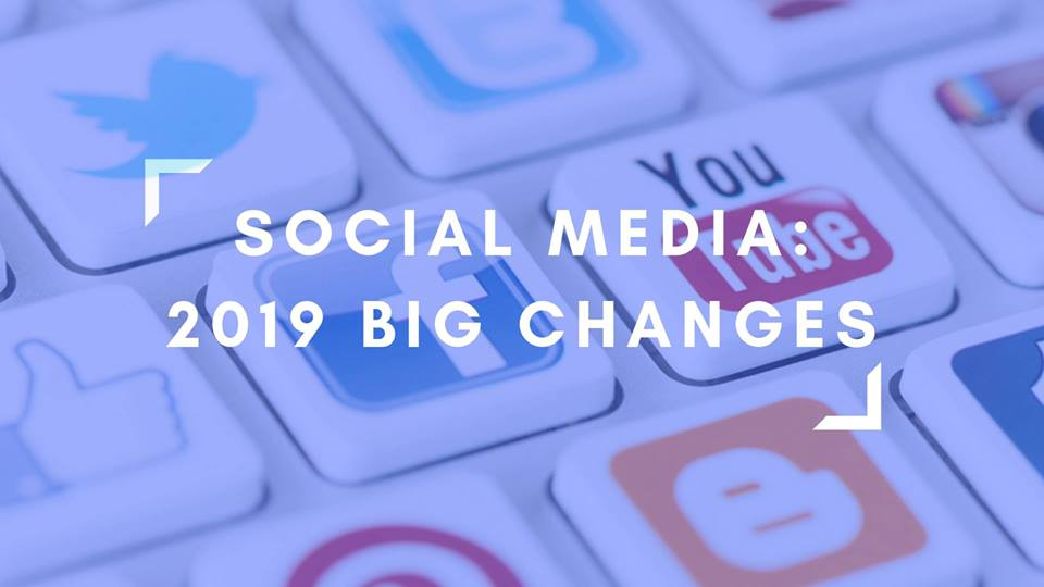 Social Media: 2019 Top Tips and Big Changes
